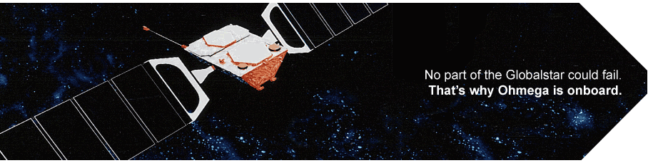 No part of the Globalstar Satellite could fail. That's why Ohmega is onboard.